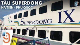 [M9] #74: Đi tàu cao tốc Superdong từ Hà Tiên đến Phú Quốc | Yêu Máy Bay