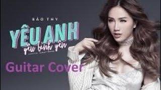 Yêu Anh Yêu Bình Yên Guitar Cover   Bảo Thy   Yeu anh yeu binh yen bao thy ( guitar cover )