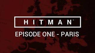 Hitman - Episode One - Paris