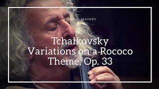 [미샤 마이스키 Mischa Maisky] 차이콥스키: 로코코 주제에 의한 변주곡 Tchaikovsky: Variations on a Rococo Theme