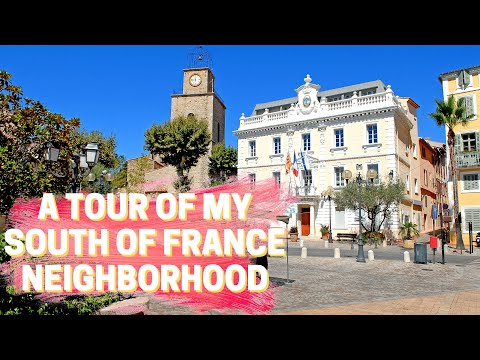 A Tour of My South of France Neighborhood