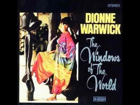 Dionne Warwick – The Windows Of The World [Full Video]