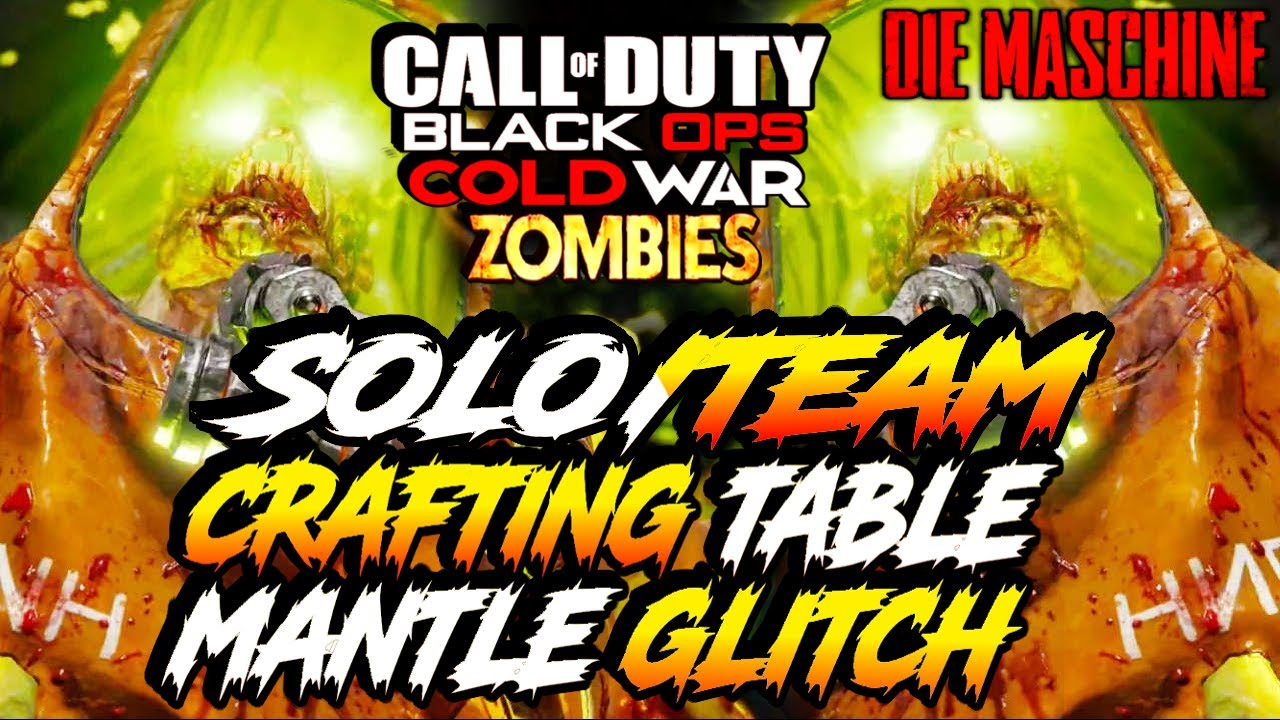 Cold War Zombie Glitches New Solo Team Crafting Table Mantle Pile Up Glitch Die Maschine Glitch Youtube