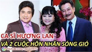 Chồng ca sĩ Hương Lan là ai? 2 cuộc hôn nhân đầy bất ngờ - TIN GIẢI TRÍ