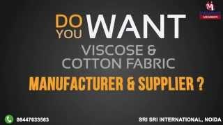Viscose & Cotton Fabric by Sri Sri International, Noida