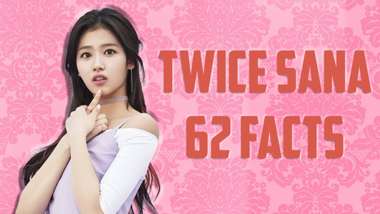 62 Crazy Facts You Might Not Have Known About TWICE Sana