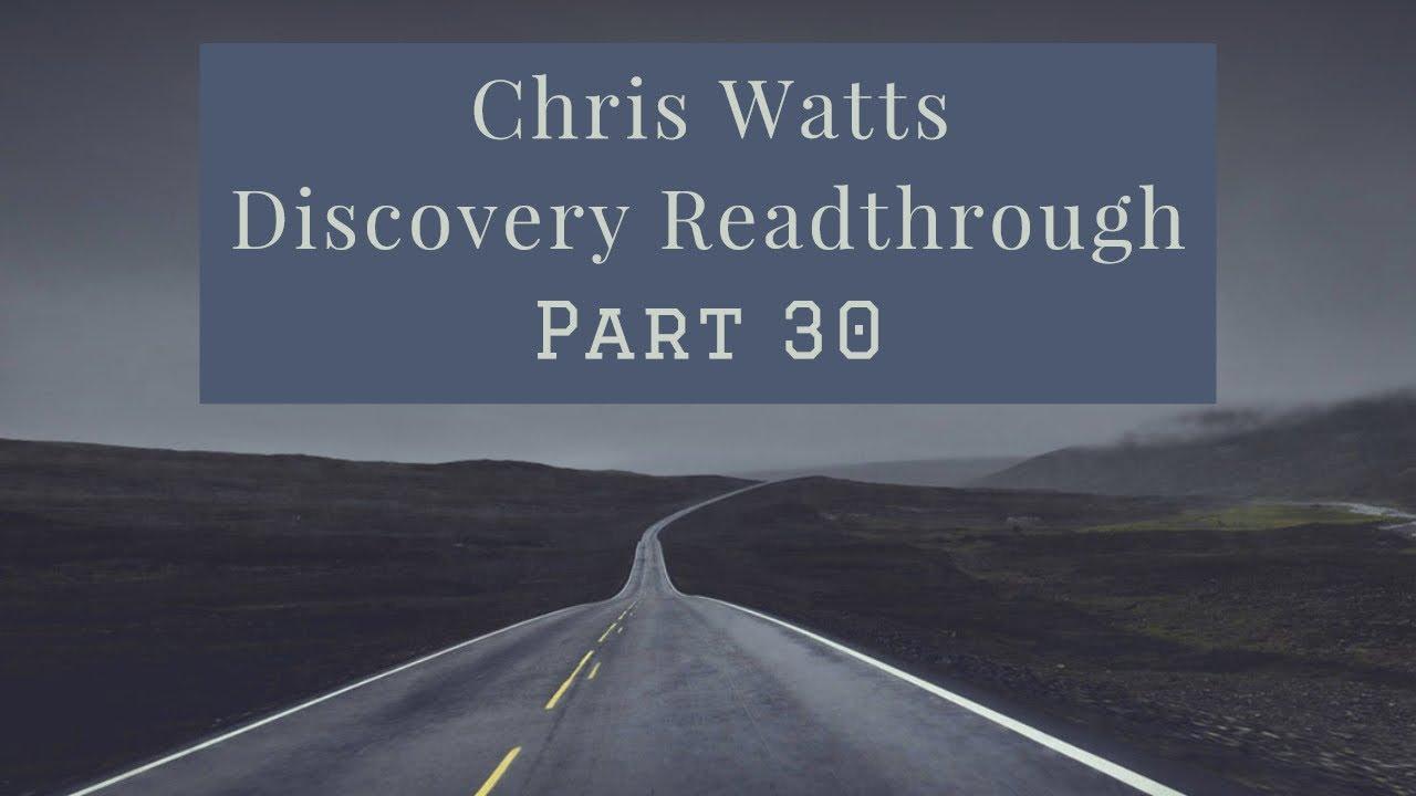 Chris Watts - Discovery Readthrough - Part 30 - DP: 639-664 [Cervi Srch,  Mistress Intvw, Dr, School]