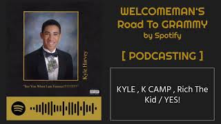 KYLE , K CAMP , Rich The Kid / YES !