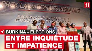 #BurkinaFaso : les électeurs entre inquiétude et impatience avant l'annonce des résultats