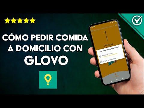 Cómo Pedir Comida a Domicilio con la App Glovo paso a paso