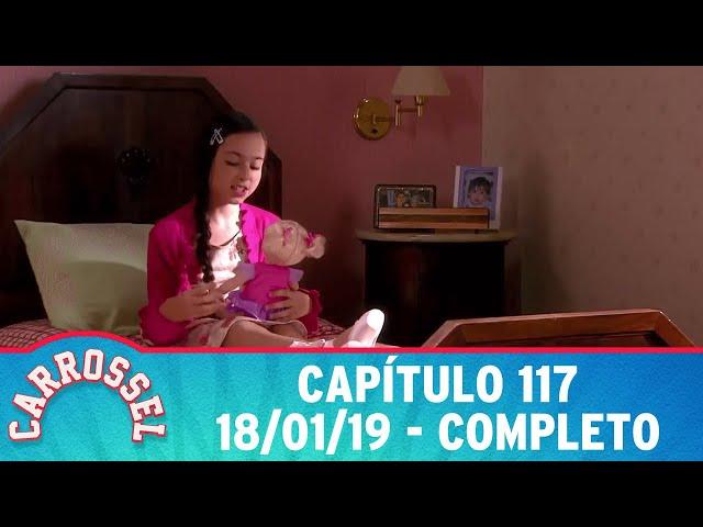 Carrossel | Capítulo 117 - 18/01/19 - completo