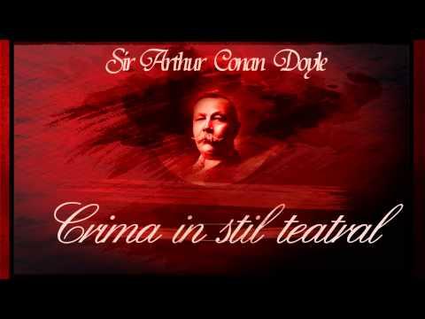 Crima cu efect teatral - Sir Arthur Conan Doyle