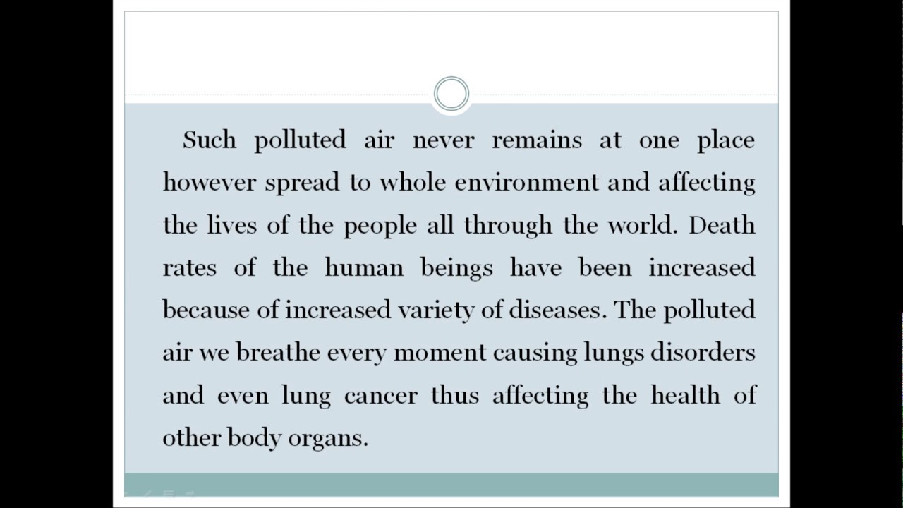 short essay of air pollution Air pollution is one of the virtual problem nowadays there are many reasons of it but mostly it is caused by cars, growing cities, development of economy and.