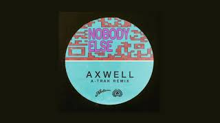 Axwell - Nobody Else (A-Trak Extended Remix)