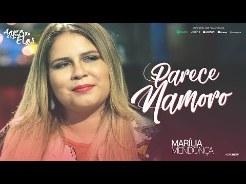 Marília Mendonça - Parece Namoro (Agora...