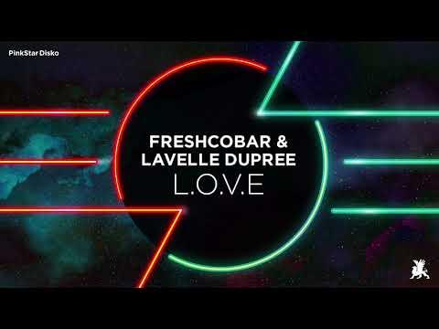 Freshcobar & Lavelle Dupree - L.O.V.E (Original Club Mix)