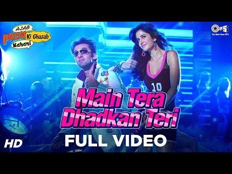 Main Tera Dhadkan Teri  Ajab Prem Ki Ghazab Kahani Songs  Ranbir Kapoor, Katrina Kaif