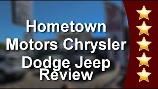 Hometown Motors Chrysler Dodge Jeep Weiser Remarkable 5 Star Review by William Jacobs