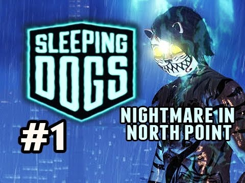 Sleeping Dogs: Nightmare In North Point w/Nova Ep.1: FASHIONABLY LATE