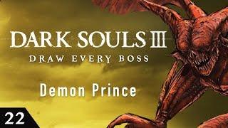 Dark Souls 3 Draw Every Boss - Demon Prince