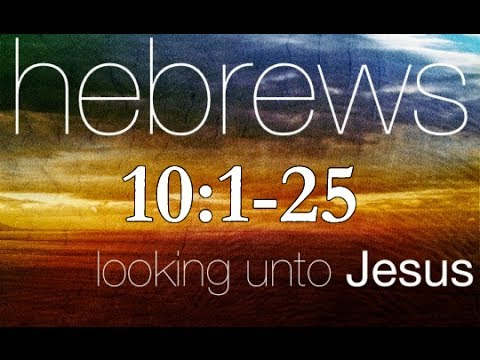 Hebrews 10 Bible Study - Calvary Chapel Deerfield Beach