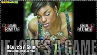 BridgeZ Ft. M1 (Dead Prez) - If Love-s A Game - July 2012