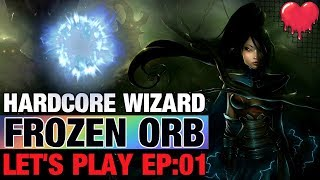 Hardcore Frozen Orb Let's Play EP:01 Diablo 3 Patch Build 2.6.7 Season 19