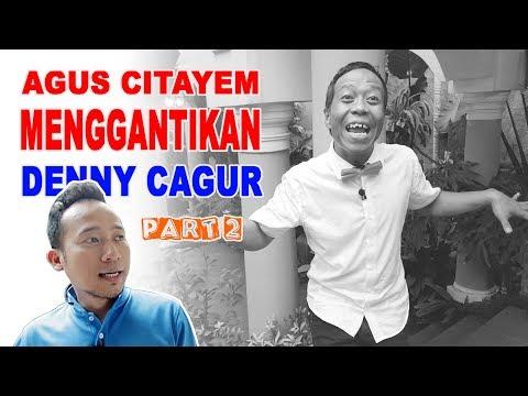 Ngakak ... Agus Citayem Menggantikan Posisi Denny Cagur #Part 2