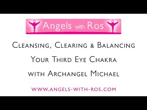 Third Eye Chakra - Cleansing, Clearing & Balancing with Archangel Michael - Guided Meditation