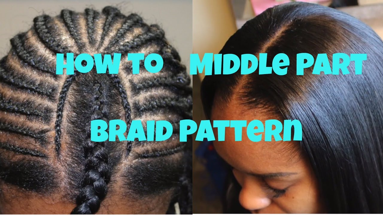 How To Braid Pattern For A Middle Part Sew In YouTube - Diy braid pattern