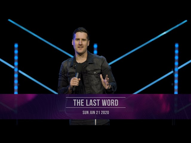 The Last Word | Pastor Ben Fagerland