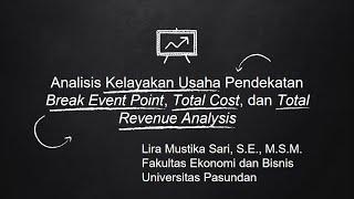 Studi Kelayakan Bisnis - Pendekatan Break Event Point, Total Cost, Dan Revenue Analysis