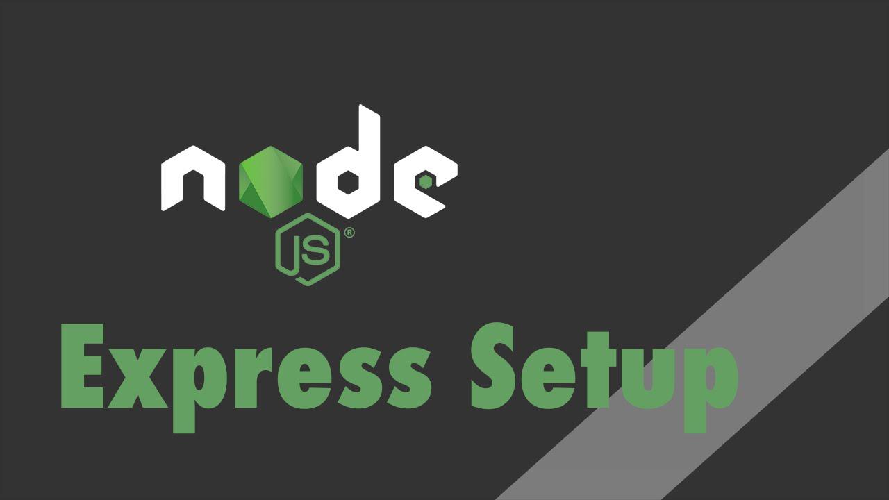 Node js + Express - Tutorial - Setup of Express
