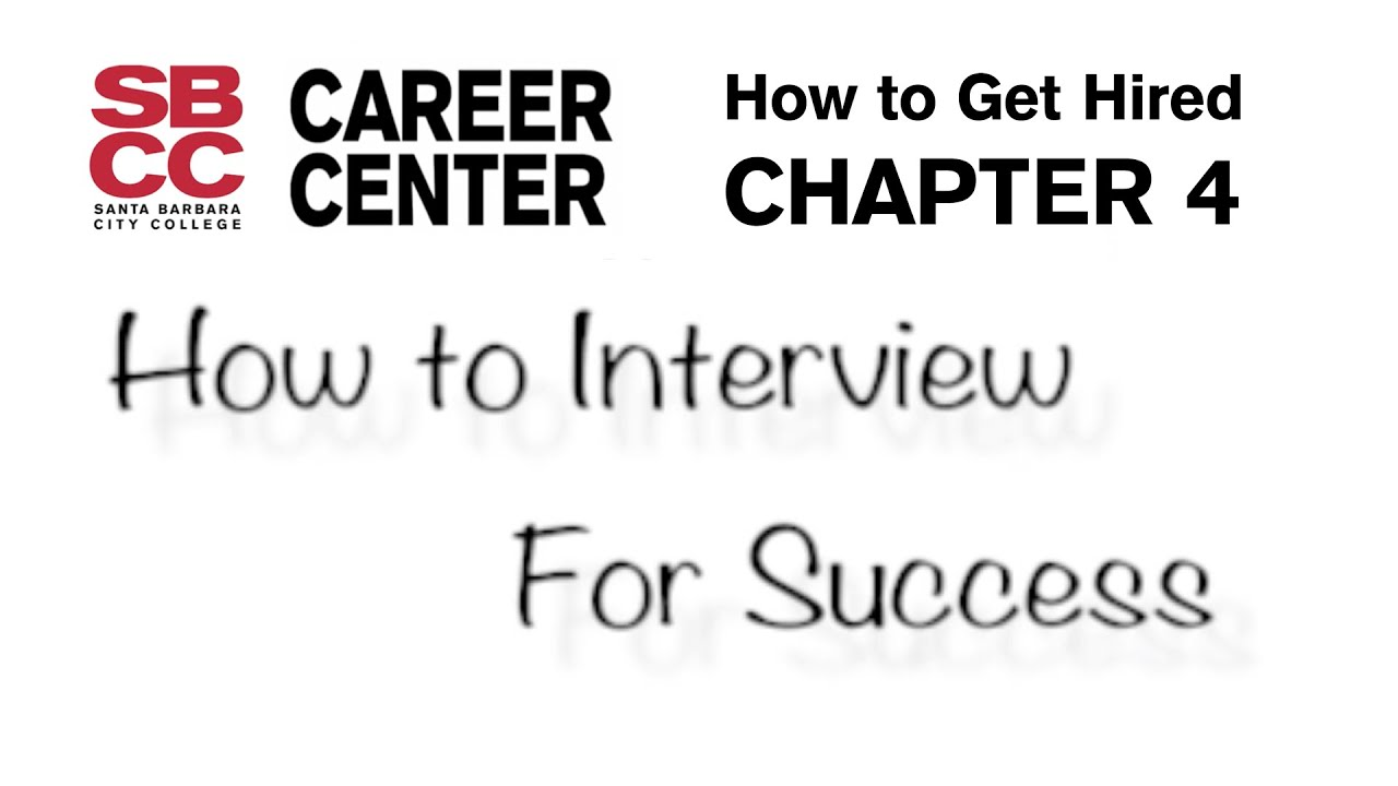 how to get hired chapter 4 how to interview for success how to get hired chapter 4 how to interview for success