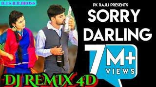 Sorry Darling (D.J.REMIX 4D) PK Rajli Ft. Raju Punjabi - Naveen Vishu - Latest Haryanvi Song 2020