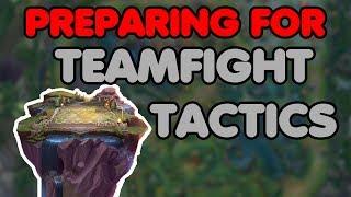 Preparing For Teamfight Tactics | Auto Chess | Episode #1