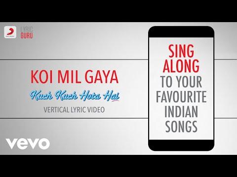 Koi Mil Gaya - Kuch Kuch Hota Hai   Official Bollywood Lyrics   Udit Narayan   Alka Yagnik Mp3