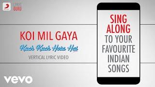 Koi Mil Gaya - Kuch Kuch Hota Hai | Official Bollywood Lyrics | Udit Narayan | Alka Yagnik