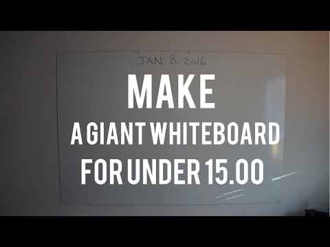 HUGE Wall Sized Whiteboard (Dry Erase) for under 15 Bucks!! DIY