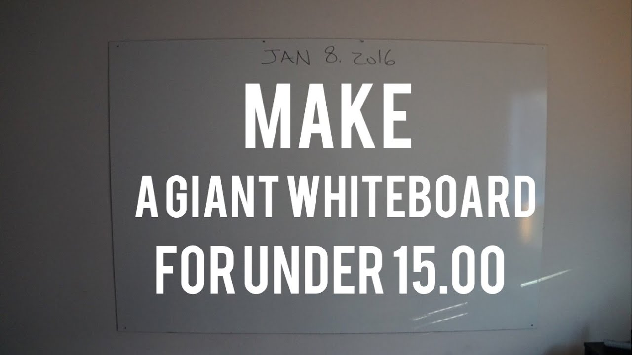 HUGE Wall Sized Whiteboard (Dry Erase) for under 15 Bucks!! DIY ...