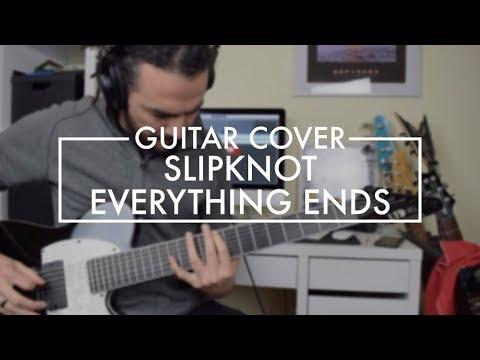 slipknot - everything ends (guitar cover)
