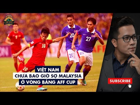 VIỆT NAM CHƯA BAO GIỜ SỢ MALAYSIA Ở VÒNG BẢNG AFF CUP | BLV ANH QUÂN