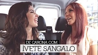 De Carona com Ivete Sangalo / Entrevista por Camila Coutinho