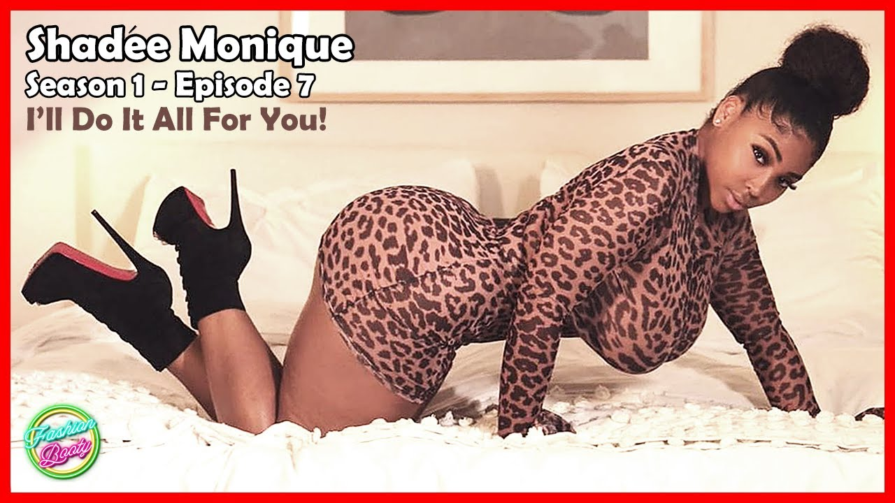 Monique big booty Shadee Monique S1 Ep7 Then Came You The Latest Tips Ideas Plus Size Styles Youtube