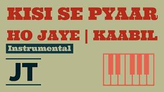 Kisi Se Pyar Ho Jaye  - Kaabil - Instrumental by JT