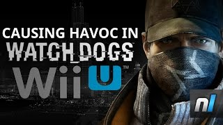 Causing Chaos In Wii U Watch Dogs