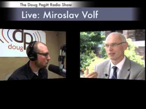 Doug Pagitt Radio | 3/11/12 | Miroslav Volf Pt 1