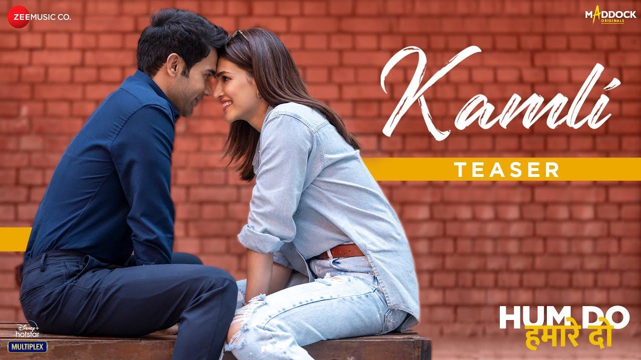 Kamli - Teaser | Hum Do Hamare Do | Rajkummar, Kriti Sanon| Sachin-Jigar, Jubin N, Divya K, Shellee