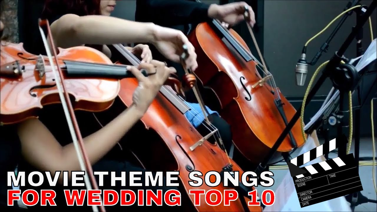 Best Wedding Instrumental Songs Top 10 Movie Theme Song For