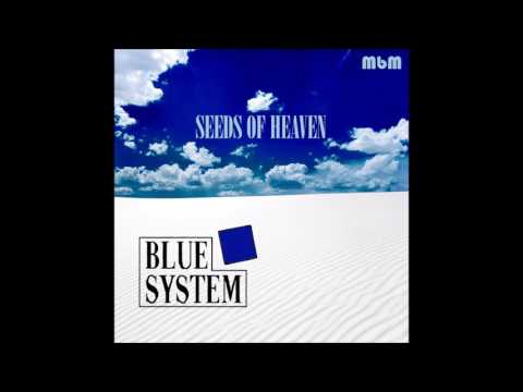 Blue System - Seeds Of Heaven (re-cut by Manaev)